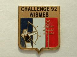 Pin´s  TIR A L´ARC - WISMES CHALLENGE 92 - Boogschieten