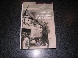 NOEL 44 La Bataille Des Ardennes MacDonald Régionalisme Guerre 40 45 Bastogne Meuse Elsenborn Peiper SS Wiltz  St Vith - Guerre 1939-45
