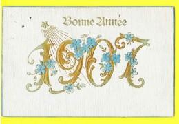 * Carte Gaufrée - Relief (Fantasie - Fantaisy - Fantasy) * Bonne Année, New Year, 1907, étoile, Chiffre, Millesime, TOP - Nouvel An