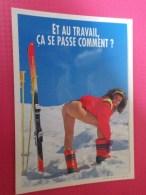 Ski  Femme Preque Nue . Humour: Et Au Travail ça Se Passe Comment? - Winter Sports