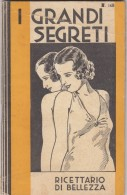 7915-I GRANDI SEGRETI - RICETTARIO DI BELLEZZA-1935 - Gesundheit