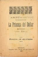 17789. Programa Opereta 3 Actos LA PRINCESA Del DOLLAR. Musica Leo Fall. Barcelona 1910 - Programas