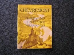 CHEVREMONT Promenades Histoire Pèlerinages Régionalisme Liège Tourisme Avouerie Vierge - Culture