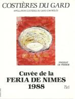 30 NIMES ETIQUETTE PUBLICITE METIER VIN CUVEE FERIA 1988 ARENES COSTIERES DU GARD - Taureaux