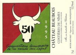 30 FRANQUEVAUX ETIQUETTE VIN PUBLICITE MANADE JEAN LAFONT TAUREAU 1995 CHATEAU BEAUBOIS COSTIERES DE NIMES - Taureaux