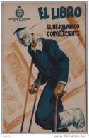 GUERRA CIVIL, EL LIBRO EL MEJOR AMIGO DEL CONVALECIENTE, TARJETA POSTAL - 1931-Aujourd'hui: II. République - ....Juan Carlos I