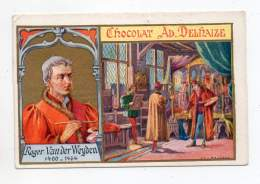 Chromo - Chocolat Adolphe Delhaize - Roger Van Der Weyden - Sonstige