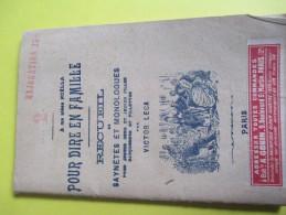 Pour Dire En Famille/ Recueil  Saynétes Et Monologues/Pour Jeunes Gens Et Jeunes Filles/Victor LECA/Vers 1910-1920 LIV65 - Theatre