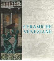L083- CERAMICHE VENEZIANE - PRODUZIONE ESCLUSIVA S. POLO - Collectors Manuals