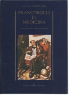 L153- FRANCOBOLLI IN MEDICINA - LUCIANO STERPELLONE -PAOLO GAGLIARDI EDITORE 1988 - Collectors Manuals