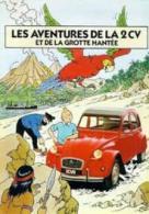 Tintin : Les Aventures De La 2CV Et De La Grotte Hantée. - Hergé