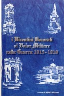 I VICENTINI DECORATI AL VALOR MILITARE NELLA GUERRA 1915 - 1918 - - War 1914-18