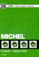 Fussball Catalogue MICHEL 2016 New 68€ Zur EM Frankreich Fußballmarken Der Ganzen Welt Topic Soccer Stamps Of The World - Boeken, Tijdschriften, Stripverhalen