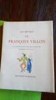 Les Oeuvres De Françoys VILLON.Rombaldi 1950.Numéroté: 734 - Auteurs Français