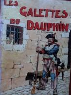 D. Dehaynin - Les Galettes Du Dauphin - Collection Des Romans Historiques Pour La Jeunesse - ( 1944 ) . - Bücher, Zeitschriften, Comics