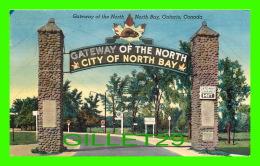 NORTH BAY, ONTARIO - GATEWAY OF THE NORTH - TRAVEL  - - North Bay