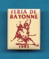PIN´S //  ** FERIA DE BAYONNE ** 1993 ** .  (Email) - Bullfight - Corrida