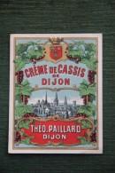 Crème De CASSIS De DIJON - Théo.PAILLARD - DIJON - Etiquettes