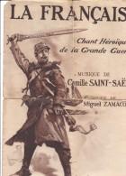 LA FRANCAISE Chant Héroïque De La Grande Guerre Musique De Camille SAINT-SÄENS - Noten & Partituren