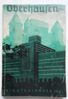 OBERHAUSEN Heimatkalender 1941 Almanach Calendrier 1941 - 5. Guerres Mondiales