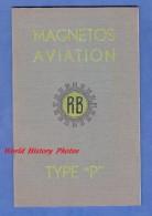 Livre Ancien De 1941 Avec Planche - MAGNETOS R.B. - Type P - Pour Moteur D´aviation - Avion Plane Motor Flugzeug - Transports