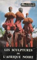 Les Sculptures De L'Afrique Noire Par Denise Paulme - Histoire De L'Art Et Critique