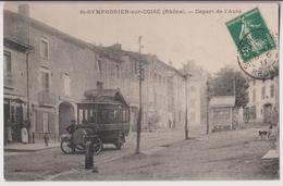 SAINT SYMPHORIEN SUR COISE : DEPART DE L'AUTOBUS DEVANT L'HOTEL - ECRITE 1911  - 2 SCANS - - Saint-Symphorien-sur-Coise