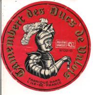 ETIQUETTE CAMENBERT DES DUCS DE VALOIS NO 02 O ILE DE FRANCE - Fromage