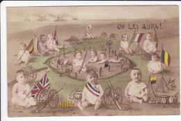 CPA ON LES AURA BEBES DRAPEAUX CANONS GUERRE 14 PROPAGANDE PATRIOTIQUE - Patriotiques