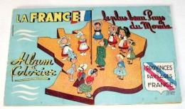 LA FRANCE. Le Plus Beau Pays Du Monde. Album à Colorier. PROVINCES ET PAYSAGES. - Unclassified