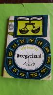 Weegschaal, Dat Bent U,23 September/ 22 October, Libra, Sterrenspiegel I Erven J.J.Tijl, 1959 - Praktisch