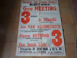 POLITIQUE Malgré Les Casse-Pieds Grand MEETING Liste 3 - 19 Juni 1949 ( Gerard Nothomb Van Allemeersch ( Zie Foto´s ) ! - Posters