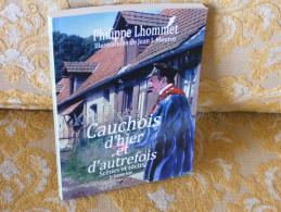 CAUCHOIS D'HIER Et D'AUTREFOIS , SCENES Et RECITS Par PH.LHOMMET , Ill Par J.J.MOUROT - Normandie