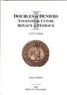 Catalogue Des Doubles Et Deniers Tournois De Cuivre Royaux Et Féodaux, 1577-1684 N° 1 - CGKL, Crépin, Grangien, Kuhn, La - Books & Software
