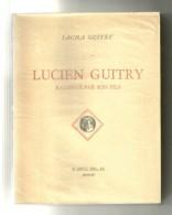 Sacha Guitry : Lucien Guitry Raconté Par Son Fils - Théâtre