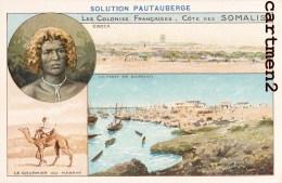 LES COLONIES FRANCAISES COTE DES SOMALIS SOMALIE HARRAR OBOCK DJIBOUTI AFRIQUE PUBLICITE PAUTAUBERGE - Somalia
