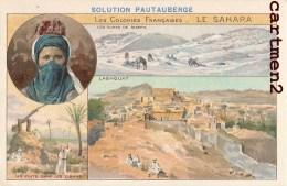 LES COLONIES FRANCAISES ALGERIE LE SAHARA LAGHOUAT ZIBANS BISKRA AFRIQUE PUBLICITE PAUTAUBERGE - Sin Clasificación