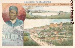 LES COLONIES FRANCAISES LA REUNION POINTE AUX GALETS SAINT-DENIS PLANTEUR DOM-TOM PUBLICITE PAUTAUBERGE - Saint Denis