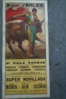13 - ARLES - AFFICHE ARENES -CORRIDA- BALLESTAR-TOROS-POULY- CHINITO-CASTENADA-GALAN-MESQUITA-ANDALUZ-DOMINIC - Afiches