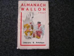 ALMANACH WALLON 1957 Littéraire Et Artistique Régionalisme Folklore Contes Jeux Autrefois Flawinne Dinandiers Poèmes