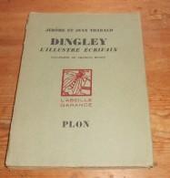 Dingley. L'illustre écrivain. Par Jérôme Et Jean Tharaud. 1929. Edition Originale. - Livres, BD, Revues