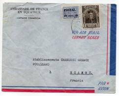 """Equateur-1947--Lettre De QUITO Pour ROANNE-42 (France)-timbres -personnalisée """"Ambassade De France"""" - Ecuador"""