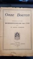 Onze Boeren, Tooneelen Uit Den Boerenoorlog Van 1798 Door Dr August Snieders,1913 - Books, Magazines, Comics