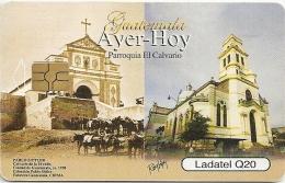 Guatemala - Telgua Ladatel - Ayer Hoy Parroquia El Calvario - Issue 2010, Used Rare - Guatemala
