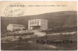 42 - MASSIF Du PILAT - L'Hôtel De L'Oeillon Et La Croix De L'Oeillon / J. M. DOREL +++++ L. C. ++++ 1908 ++++ RARE - Non Classés