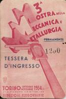 TESSERA DI INGRESSO PERMANENTE ALLA 3° MOSTRA DELLA MECCANICA E METALLURGIA Torino Ottobre-novembre 1934 _ RARA - Altri