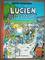 LUCIEN : Le Retour //Frank Margerin - Humanoïdes Associés - EO Avril 1993 - Lucien