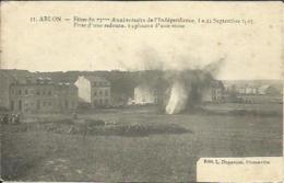 CPA De ARLON - Fêtes Du 75e Anniversaire De L´Indépendance Le 11.09.1905 - Prise D'une Redoute - Explosion D'une Mine. - Arlon