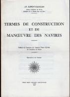 Termes De Construction Et De Manoeuvre Des Navires - Glosaire Maritime - J-F Dupont Danican - Firmin Didot - 1972 - - Bateau