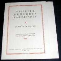 VIEILLES DEMEURES PARISIENNES. 02. LE PALAIS DE L' ELYSEE. Aquarelle De JEAN LEFORT. Texte De LEANDRE VAILLANT - Arte
